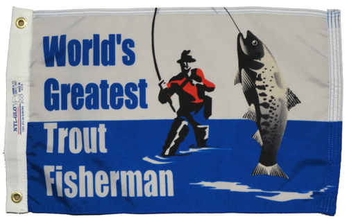 Worlds Greatest Trout Fisherman Nylon Flag, 12 X 18
